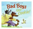 Bad Boys Get Cookie! by Margie Palatini (2006, Picture Book)