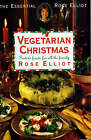 Vegetarian Christmas: Festive Feasts for All the Family by Rose Elliot (Paperback, 1995)