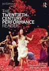 The Twentieth-Century Performance Reader by Taylor & Francis Ltd (Paperback, 2013)