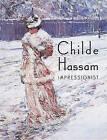 Childe Hassam: Impressionist by Jay E. Cantor, William H. Gerdts, Warren Adelson (Hardback, 1999)
