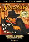 The Shadow: Knight of Darkness by Radio Spirits(NJ) (CD-Audio, 2008)