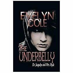 The Underbelly: Dr. Jacquelyn and Mrs. Hyde