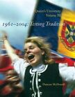 Queen's University: Testing Tradition: Volume III: 1961-2004 by Duncan McDowall (Hardback, 2016)
