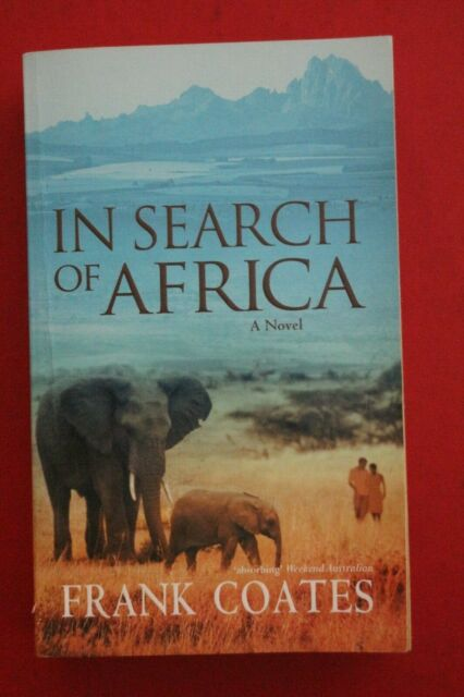 IN SEARCH OF AFRICA by Frank Coates (Paperback, 2007)