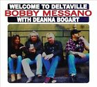 Welcome to Deltaville [Digipak] by Bobby Messano (CD, Jan-2014, Prince Frog)