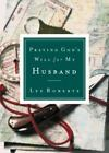 Praying God's Will for My Husband by Lee Roberts (2002, Paperback)
