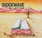Trouble In Paradise [Digipak] by Shockwave Collective (CD, 2011)