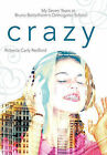 Crazy: My Seven Years at Bruno Bettelheim's Orthogenic School by Roberta Carly Redford (Paperback, 2010)