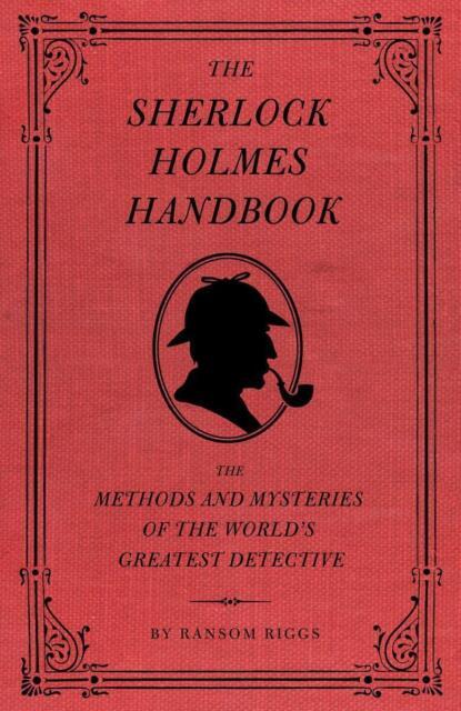 The Sherlock Holmes Handbook von Ransom Riggs (2009, Gebundene Ausgabe) englisch