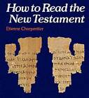 How to Read the New Testament by Etienne Charpentier (Paperback, 1982)