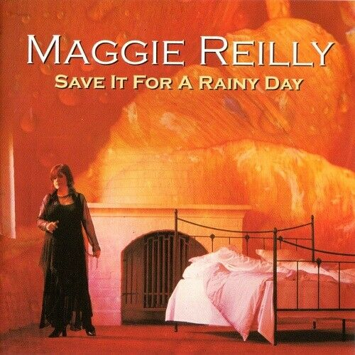 CD MAGGIE REILLY - Save it for a rainy day, 2002