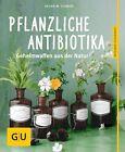 Pflanzliche Antibiotika von Aruna M. Siewert (2013, Taschenbuch)