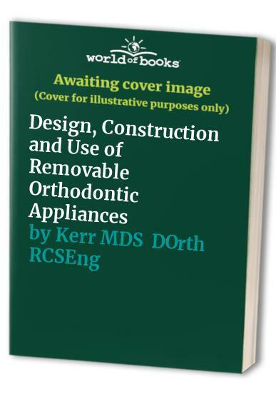 Design, Construction and Use of Removable O... by Kerr MDS  DOrth  RCS Paperback
