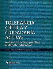 Tolerancia Critica y Ciudadania Activa: Una Introduccion Al Debate Educativo (Sp