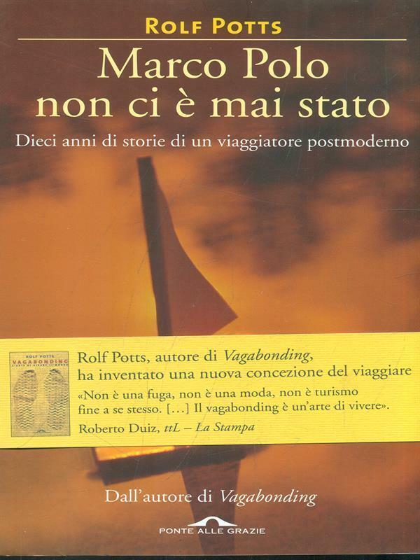 Marco Polo Nicht Ci E' Unbenutzt Topzustand Rolf Potts Brücke Alle Grazie 2009 - Rolf Potts
