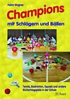 Champions mit Schlägern und Bällen von Heinz Wagner (2005, Geheftet)