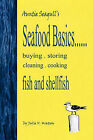 Seafood Basics......Buying, Storing, Cleaning, Cooking Fish and Shellfish by Julie V Watson (Paperback / softback, 2010)