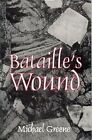 Bataille's Wound by Michael Greene (Paperback / softback, 1995)
