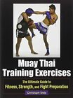 Muay Thai Training Exercises: The Ultimate Guide to Fitness, Strength, and Fight Preparation by Christoph Delp (Paperback, 2013)