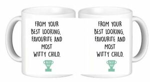 From your Best looking Most Witty Child .. BEST DAD Ceramic Coffee Mug