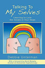 Talking to My Selves: Learning to Love the Voices in Your Head by Debbie Unterman (Paperback / softback, 2009)