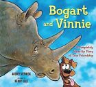 Bogart and Vinnie: A Completely Made-Up Story of True Friendship by Audrey Vernick (Hardback, 2013)