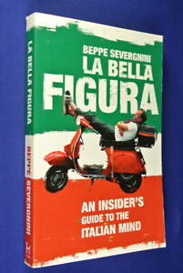 LA-BELLA-FIGURA-Beppe-Severgnini-INSIDER-GUIDE-TO-ITALIAN-MIND-Travel-Italy-Book