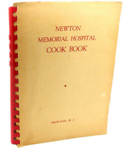 NEWTON MEMORIAL HOSPITAL COOK BOOK  1st Edition 1st Printing