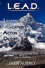 L.E.A.D.: Learning, Education, Action, Destiny by Glen Aubrey (Paperback / softback, 2008)