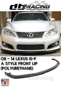 Jdm A Style Lexus Isf Is F Front Lip Urethane 2008 2014 Ebay