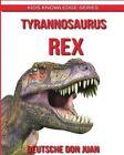 Tyrannosaurus T-Rex: Amazing Photos & Fun Facts Book for Kids about T-Rex by Deutsche Don Juan (Paperback / softback, 2015)