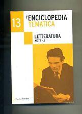 L'ENCICLOPEDIA TEMATICA N.13 - LETTERATURA NOTT-Z # L'Espresso Grandi Opere 2005