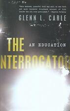 The Interrogator : An Education by Glenn L. Carle (2011, Hardcover)