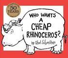 Who Wants a Cheap Rhinoceros? 50th Anniversary Edition 9781481415934