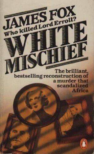 White Mischief By James Fox. 9780140067903