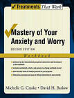 Mastery of Your Anxiety and Worry: Workbook by Michelle G. Craske, David H. Barlow (Paperback, 2006)
