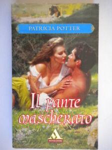 il-fante-mascherato-potter-patricia-Mondadori-romanzi-rosa-storici-amore-nuovo