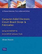 Computer Aided Electronic Circuit Board Design and Fabrication: Using OrCAD/SDT