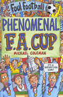 The Phenomenal FA Cup by Michael Coleman (Paperback, 2001)