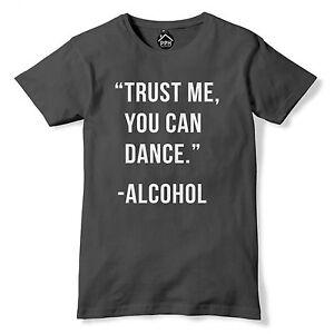 Trust me you can dance GIN T-Shirt mens womens Drinking alcohol funny joke tee