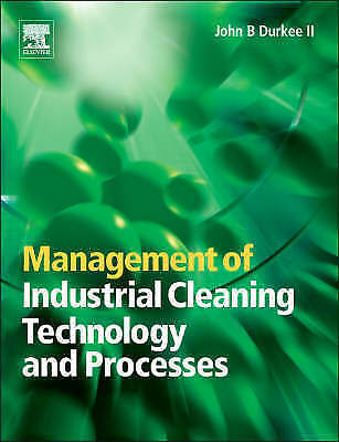 Management of Industrial Cleaning Technology and Processes by Durkee, John Cons