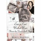 East Is West Never Twain Shall Meet Badwal Biography General Auth. 9781449029821