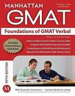 Manhattan Prep GMAT Strategy Guides: Foundations of GMAT Verbal by Manhattan GMAT Staff (2012, Paperback, Revised)