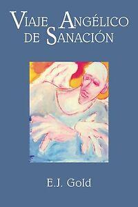 """EJ Gold """"Viaje Angélico de Sanación"""" - Edición en ESPAÑOL- E.J. Gold"""