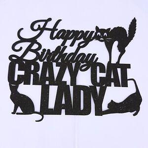 Enjoyable Personalised Custom Cake Topper Birthday Cats Lover Crazy Cat Lady Funny Birthday Cards Online Elaedamsfinfo