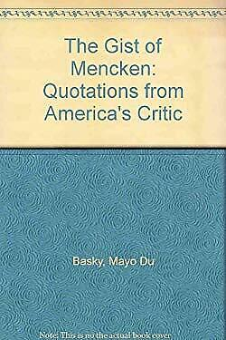 Gist of Mencken : Quotations from America's Critic by Dubasky