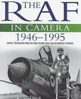 The RAF in Camera: Archive Photographs from the Public Record Office and the Ministry of Defence: v. 3: 1946-95 by Roy Conyers Nesbit (Paperback, 1997)