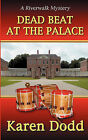 Dead Beat at the Palace by Karen Dodd (Paperback / softback, 2010)