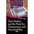 Data Brokers and the Need for Transparency and Accountability by Nova Science Publishers Inc (Hardback, 2014)