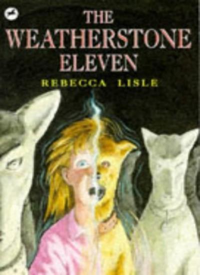 The Weatherstone Eleven By Rebecca Lisle. 9780440863250